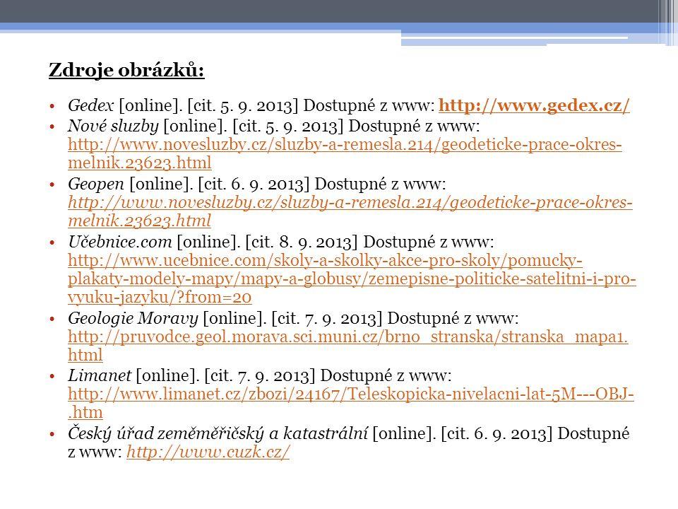 Zdroje obrázků: Gedex [online]. [cit. 5. 9. 2013] Dostupné z www: http://www.gedex.cz/